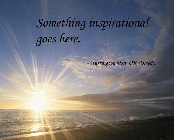 Something-Inspirational-Goes-Here